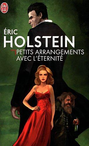 Petits arrangements avec l'éternité par Eric Holstein
