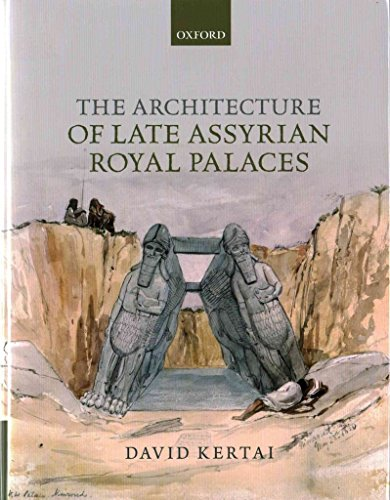 [(The Architecture of Late Assyrian Royal Palaces)] [By (author) David Kertai] published on (May, 2015)