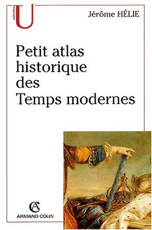 Petit atlas des temps modernes