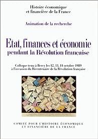 Etat, finances et économie pendant la Révolution française par Philippe Minard