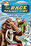 The Race Against Time the Third Journey Through Time: 3 (Geronimo Stilton: The Journey Through Time)