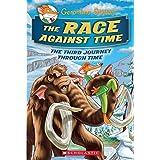 The Race Against Time (Geronimo Stilton Journey Through Time #3), Volume 3