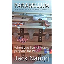 PARABELLUM: When you live in Peace, prepare for War