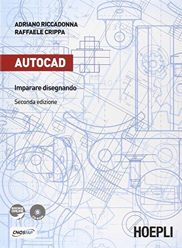 Autocad. Imparare disegnando. Con espansione online. Per gli Ist. professionali per l'industria e l'artigianato. Con CD-ROM