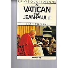 La Vie quotidienne au Vatican sous Jean-Paul II