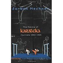 The Making of Karateka: Journals 1982-1985 by Jordan Mechner (2012-12-26)