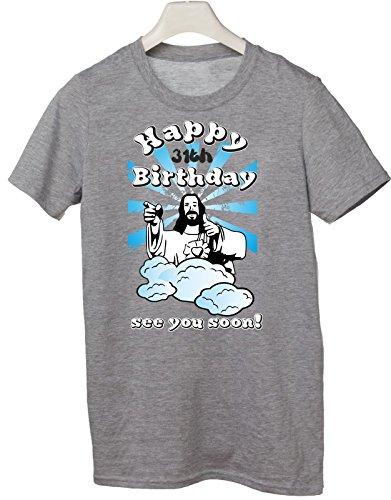 Tshirt Compleanno Happy 31th birthday see you soon - Buon 31esimo compleanno ci vediamo presto - jesus - humor - idea regalo - in cotone Grigio