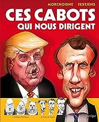 Ces cabots qui nous dirigent par Jean-Claude Morchoisne