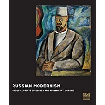 Russian Modernism : Cross-Currents of German and Russian Art, 1907-1917