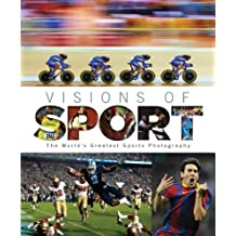 Visions of Sport: The World's Greatest Sport Photography