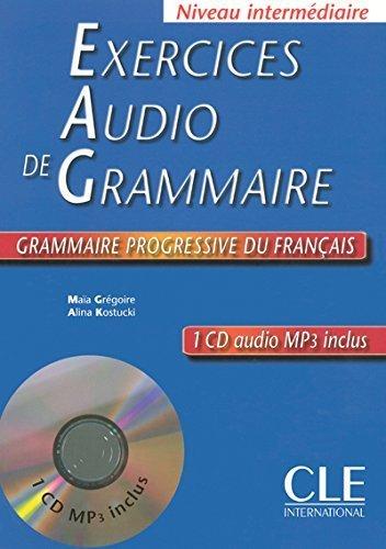 Exercices Audio De Grammaire: Niveau Intermediaire (French Edition) by Maia Gregoire