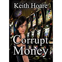 Corrupt Money
