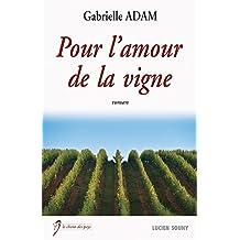 Pour l'amour de la vigne: Roman familial (Le chant des pays)