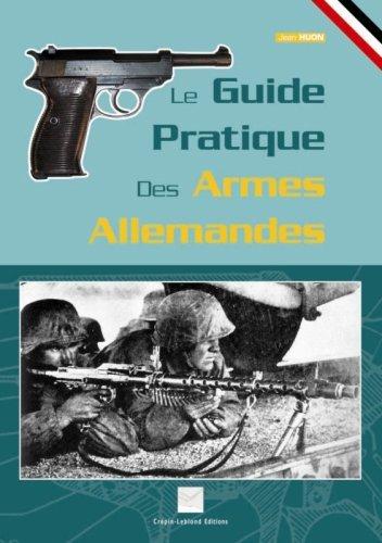 Le guide pratique des armes allemandes par Jean Huon