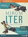 Mirum iter. Grammatica essenziale. Lezioni. Per le Scuole superiori. Con e-book. Con espansione online: 1