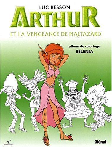 Arthur et la vengeance de Maltazard : Album de coloriage n° 2, Sélénia