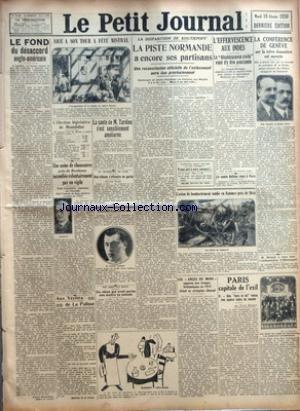 PETIT JOURNAL (LE) [No 24505] du 18/02/1930 - LE FOND DU DESACCORD ANGLO-AMERICAIN PAR JOSEPH-BARTHELEMY - NICE A SON TOUR A FETE MISTRAL - UNE USINE DE CHAUSSURES INCENDIEE VOLONTAIREMENT PAR UN VIGILE - LA SANTE DE M. TARDIEU S'EST SENSIBLEMENT AMELIOREE - UNE TRIBUNE S'EFFONDRE EN PARTIE - LA BOXE VALU A L'EX-CHAMPION CARNERA 2.625.000 FRANCS EN 16 MOIS - UN CHIEN QUI AVAIT PERDU SON MAITRE SE SUICIDE - LA PISTE NORMANDE A ENCORE SES PARTISANS - L'EFFERVESCENCE AUX INDES - LE COMTE BETHLEN V par Collectif