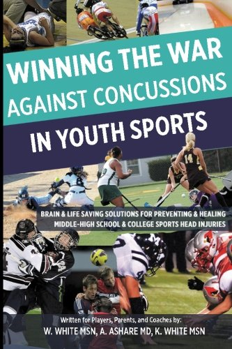 Winning The War Against Concussions In Youth Sports: Brain & Life Saving Solutions For Preventing & Healing Middle-High School & College Sports Head Injuries Msn Sport