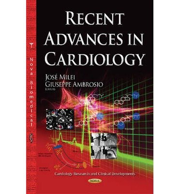 [(Recent Advances in Cardiology)] [ Edited by Jose Milei, Edited by Giuseppe Ambrosio ] [May, 2014]