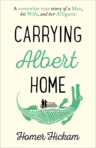 Carrying Albert Home: The Somewhat True Story of a Man, his Wife and her Alligator (English Edition)