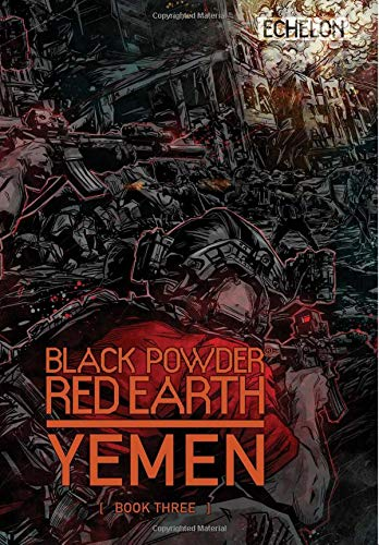 Black Powder Red Earth Yemen Book Three