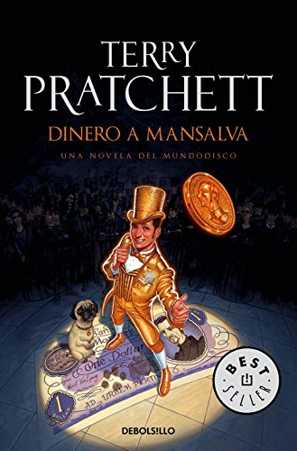 Dinero a Mansalva (Mundodisco 36) (BEST SELLER) por Terry Pratchett