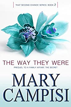The Way They Were: That Second Chance, Book 2 by [Campisi, Mary]