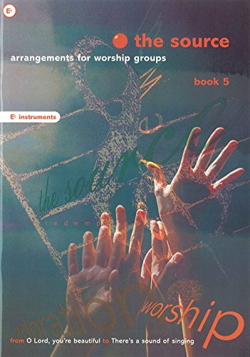 The Source, The: Arrangements for Worship Groups (E Flat Instruments) Bk. 5