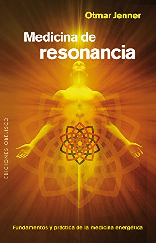 Medicina De Resonancia (SALUD Y VIDA NATURAL) por Otmar Jenner