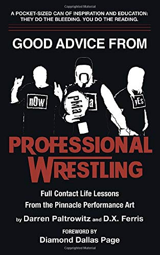 Good Advice From Professional Wrestling: Full Contact Life Lessons (Leadership Every Day, Band 2)