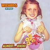 Songtexte von Wizards of Ooze - Almost... Bikini