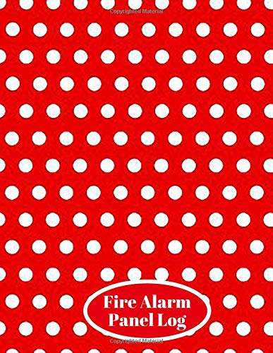 Fire Alarm Panel Log: Fire Incident & Prevention Reference Guide Log Book, Blank Fire Alarm Inspection Service Notebook Journal, Safety Register ... 120 pages (Fire alarm logbooks, Band 35) Monitor Security Kit
