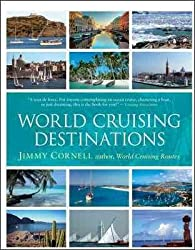 (World Cruising Destinations: An Inspirational Guide to All Sailing Destinations) By Jimmy Cornell (Author) Paperback on (Jul , 2010)