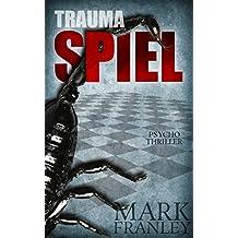 Traumaspiel: Psychothriller (Lewis Schneider 1)