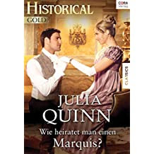 Wie heiratet man einen Marquis? (Historical Gold)