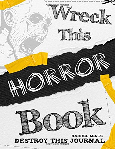 (Wreck This HORROR Book - Destroy This Journal: Halloween Scrapbook Activity Challenges For Ages 9+)