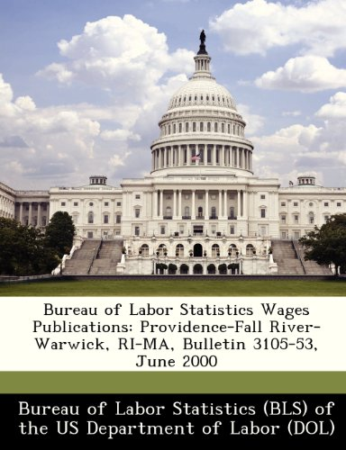 Bureau of Labor Statistics Wages Publications: Providence-Fall River-Warwick, Ri-Ma, Bulletin 3105-53, June 2000