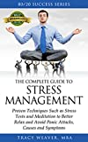 Stress Management: 80/20 Success Series: Ultimate Guide to Proven Techniques Such as Stress Tests and Meditation to Better Relax and Avoid Panic Attacks, ... for Women and Men Book 1) (English Edition)