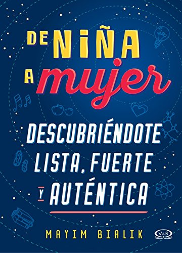 De niña a mujer / Girling Up How to Be Strong, Smart and Spectacular: Descubriendote Lista Fuerte Y Authentiva / Discovering Strong and Authentic List