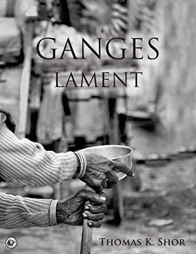 Ganges Lament: Black & White Photographic Portraits from the Sacred Indian City of Varanasi