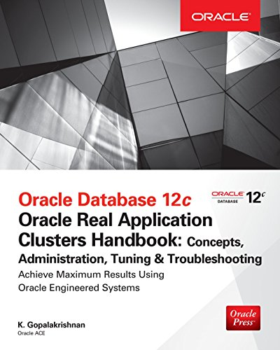 Preisvergleich Produktbild Oracle Database 12c Release 2 Oracle Real Application Clusters Handbook: Concepts, Administration, Tuning & Troubleshooting