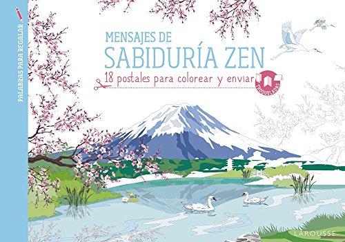 Mensajes de sabiduría zen (Larousse - Libros Ilustrados/ Prácticos - Ocio Y Naturaleza)