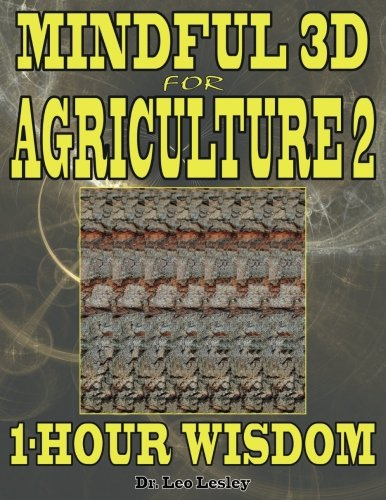 Mindful 3D for Agriculture 2: 1-Hour Wisdom Volume 2 por Dr. Leo Lesley