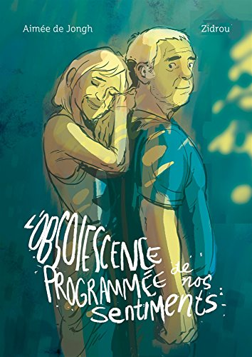 L'obsolescence programmée de nos sentiments - tome 0 - Obsolescence programmée de nos sentiments (L') - one-shot