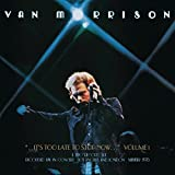 ...It's Too Late to Stop Now, Volume I, (2CD)