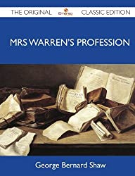 Mrs Warren's Profession - The Original Classic Edition by George Bernard Shaw (2012-05-19)