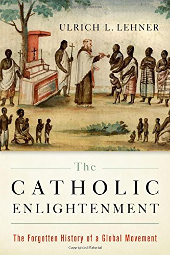 Price comparison product image The Catholic Enlightenment: The Forgotten History of a Global Movement