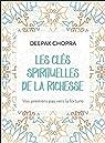 Les clés spirituelles de la richesse : Vos premiers pas vers la fortune par Chopra
