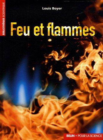 Feu et flammes par Louis Boyer