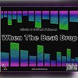 When the Beat Drop (feat. Calleni Johnson) [Explicit]